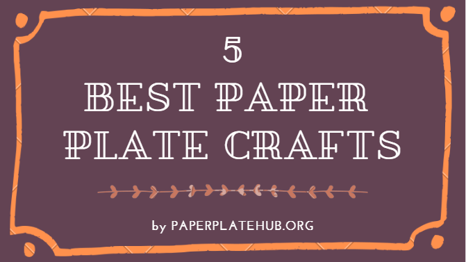 Best Paper Plate Crafts