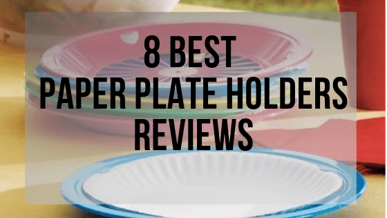 best paper plate holders reviews-