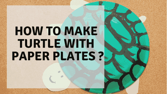 How To Make Turtle With Paper Plate